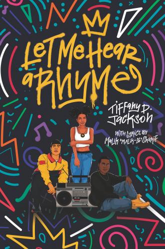 Click for more detail about Let Me Hear a Rhyme by Tiffany D. Jackson