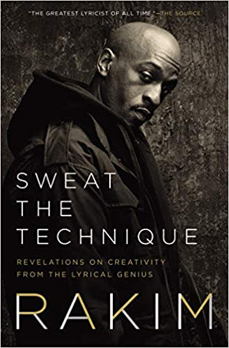 Click for more detail about Sweat the Technique: the Elements of Writing—Anything by Rakim