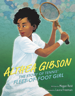Click for more detail about Althea Gibson: The Story of Tennis' Fleet-Of-Foot Girl by Megan Reid