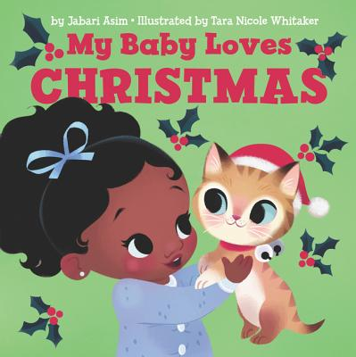 Click for more detail about My Baby Loves Christmas by Jabari Asim