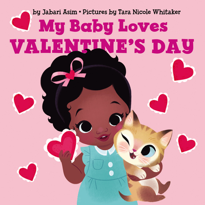 Click for more detail about My Baby Loves Valentine's Day by Jabari Asim