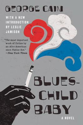 Click for more detail about Blueschild Baby: A Novel by George Cain