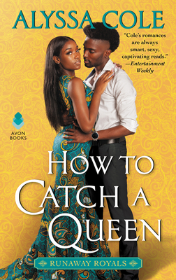 Click for more detail about How to Catch a Queen: Runaway Royals by Alyssa Cole
