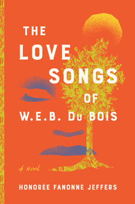 Click for more detail about The Love Songs of W.E.B. Du Bois by Honorée Fanonne Jeffers
