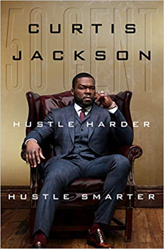 "Click for more detail about Hustle Harder, Hustle Smarter by Curtis ""50 Cent"" Jackson"