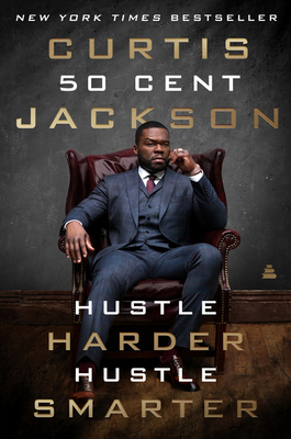 """Book Cover Hustle Harder, Hustle Smarter by Curtis """"50 Cent"""" Jackson"""