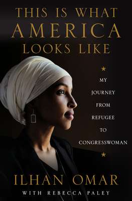 Click for more detail about This Is What America Looks Like: My Journey from Refugee to Congresswoman by Ilhan Omar