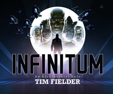 Book Cover: Infinitum: An Afrofuturist Tale by Tim Fielder