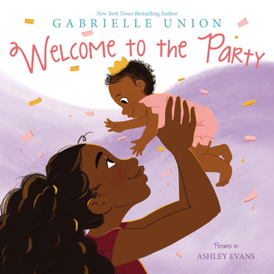 Click for more detail about Welcome to the Party by Gabrielle Union