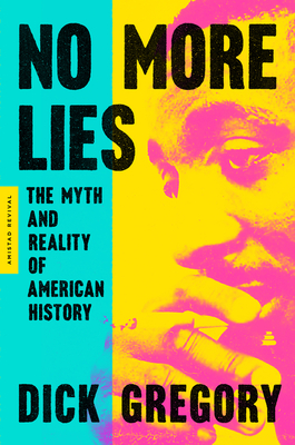 Book Cover: No More Lies: The Myth and Reality of American History by Dick Gregory