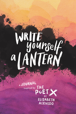 Click for a larger image of Write Yourself a Lantern: A Journal Inspired by the Poet X