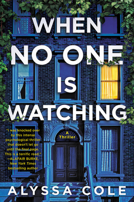 Click for more detail about When No One Is Watching: A Thriller by Alyssa Cole