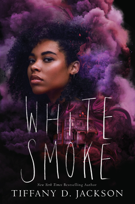 Click for more detail about White Smoke by Tiffany D. Jackson