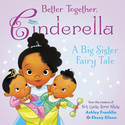 Click for more detail about Better Together, Cinderella by Ashley Franklin