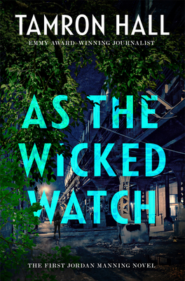 Click for more detail about As the Wicked Watch: The First Jordan Manning Novel by Tamron Hall