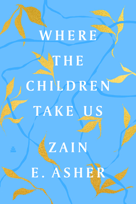 Book Cover Where the Children Take Us by Zain Asher