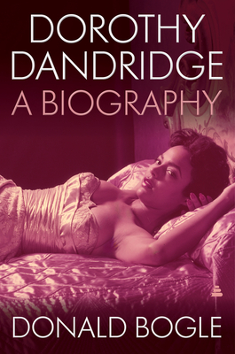 Click for more detail about Dorothy Dandridge: A Biography by Donald Bogle