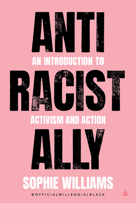 Click for more detail about Anti-Racist Ally by Sophie Williams