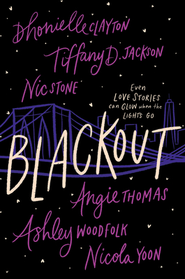 Book Cover Blackout by Dhonielle Clayton, Tiffany D. Jackson, Nic Stone, Angie Thomas, Ashley Woodfolk, and Nicola Yoon