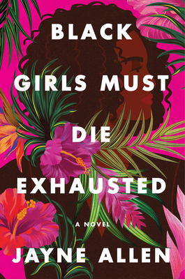 Click for more detail about Black Girls Must Die Exhausted by Jayne Allen