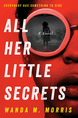 Click for more detail about All Her Little Secrets by Wanda M. Morris