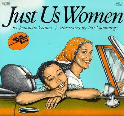 Click for more detail about Just Us Women (Reading Rainbow Books) by Jeannette Caines