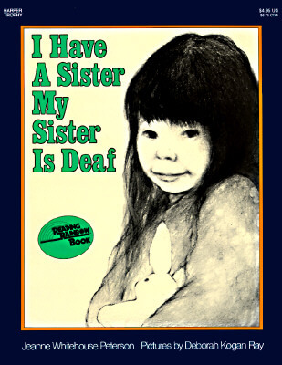 Click for more detail about I Have a Sister—My Sister Is Deaf by Jeanne Whitehouse Peterson