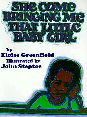 Book Cover She Come Bringing Me That Little Baby Girl by Eloise Greenfield