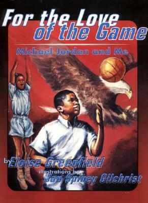 Click for more detail about For The Love Of The Game: Michael Jordan And Me (Trophy Picture Books) by Eloise Greenfield