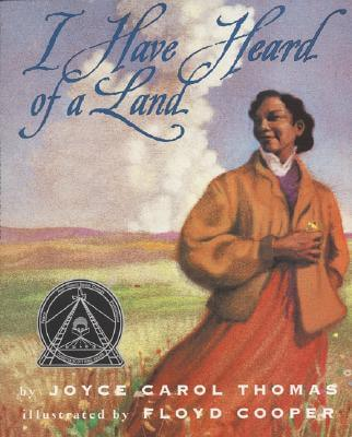 Click for more detail about I Have Heard of a Land by Joyce Carol Thomas