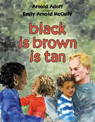 Click for more detail about Black Is Brown Is Tan by Arnold Adoff