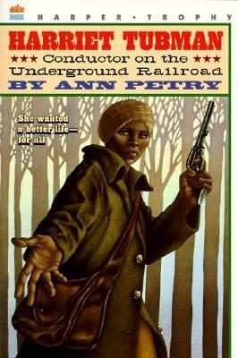 Click for more detail about Harriet Tubman: Conductor On The Underground Railroad by Ann Petry