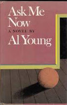 Click for more detail about Ask Me Now by Al Young