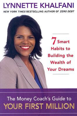 Click for more detail about The Money Coach's Guide to Your First Million: 7 Smart Habits to Building the Wealth of Your Dreams by Lynnette Khalfani-Cox
