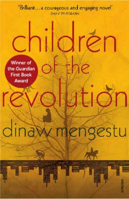Click for more detail about Children of the Revolution by Dinaw Mengestu
