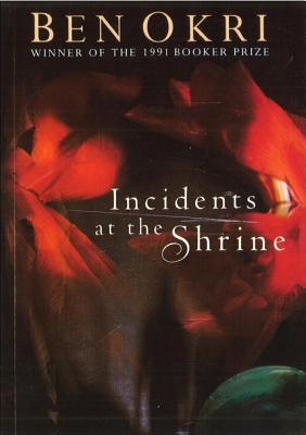 Click for more detail about Incidents At The Shrine by Ben Okri