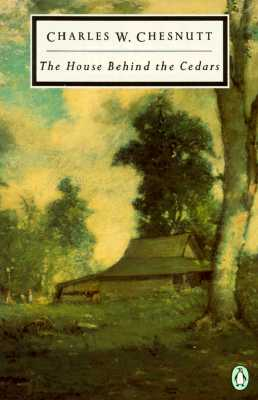 Click for more detail about The House Behind the Cedars (Penguin Twentieth-Century Classics) by Charles W. Chesnutt
