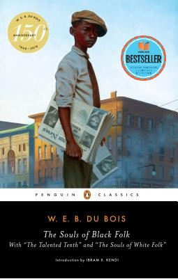 "Book cover of The Souls of Black Folk (includes ""The Talented Tenth"" and ""The Souls of White Folk"") by W.E.B. Du Bois"