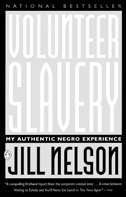 Photo of Go On Girl! Book Club Selection December 1994 – Selection Volunteer Slavery: My Authentic Negro Experience by Jill Nelson