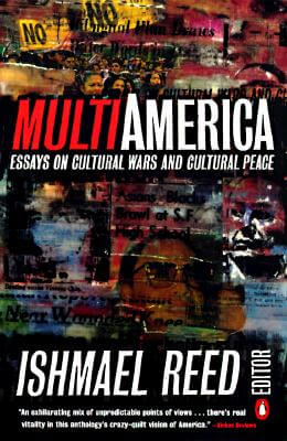 Click for more detail about Multi-America: Essays on Cultural Wars and Cultural Peace by Ishmael Reed