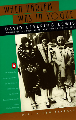 Click for more detail about When Harlem Was In Vogue by David Levering Lewis