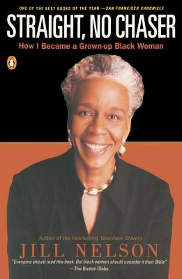 Book Cover Straight, No Chaser: How I Became a Grown-Up Black Woman by Jill Nelson
