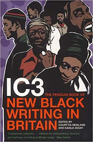 Click for more detail about IC3: The Penguin Book of New Black Writing in Britain by Courttia Newland and Kadija Sesay