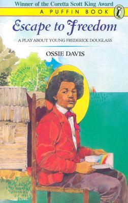 Click to go to detail page for Escape To Freedom: A Play About Young Frederick Douglass (Puffin books)