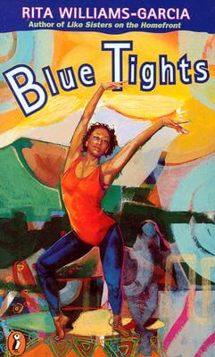 Click for more detail about Blue Tights by Rita Williams-Garcia