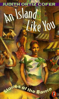 Book cover of AN Island Like You: Stories of the Barrio by Judith Ortiz Cofer