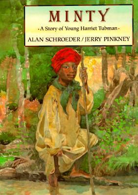 Click for more detail about Minty: A Story of Young Harriet Tubman by Alan Schroeder