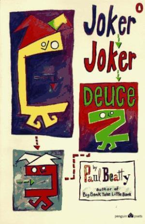 Click for more detail about Joker, Joker, Deuce by Paul Beatty