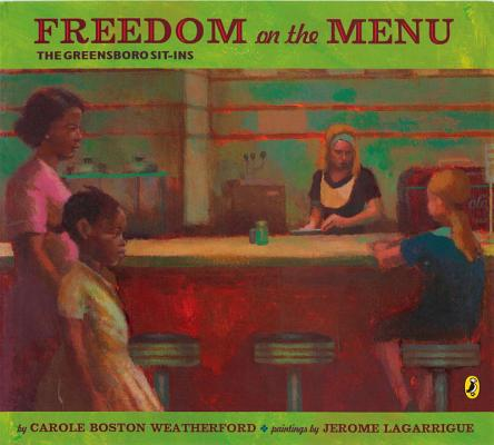 Click for more detail about Freedom on the Menu: The Greensboro Sit-Ins by Carole Boston Weatherford