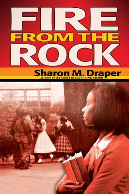 Click for more detail about Fire from the Rock by Sharon M. Draper